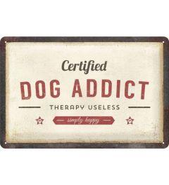 Certified Dog Addict Blechschilder 20x30cm