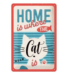 Home Is Where The Cat Is Blechschilder 20x30cm