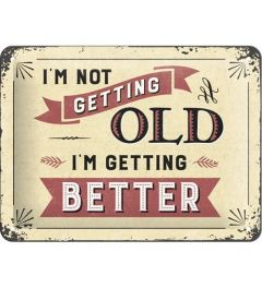 I'm not getting old 15x20