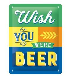 Wish You Were Beer Blechschilder 15x20cm