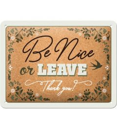 Be Nice or Leave Blechschilder 15x20cm
